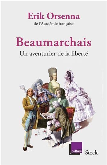 Biographie : Beaumarchais, un aventurier de la liberté