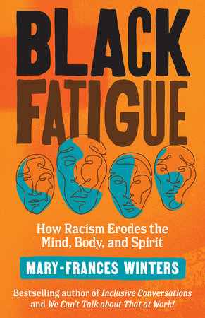 Book: Black Fatigue: How Racism Erodes the Mind, Body, and Spirit