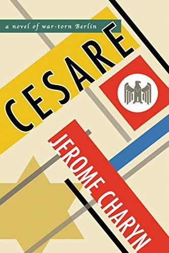 Novel: Cesare: A Novel of War-torn Berlin