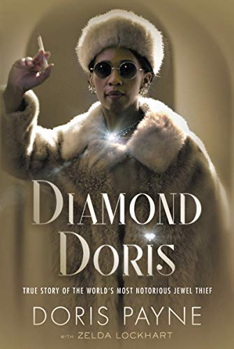 Biography: Diamond Doris: The True Story of the World's Most Notorious Jewel Thief