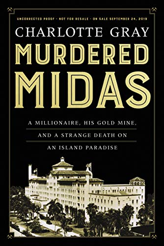 Essay: Murdered Midas: A Millionaire, His Gold Mine, and a Strange Death on an Island Paradise