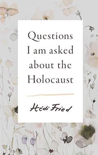 Book: Questions I Am Asked about the Holocaust