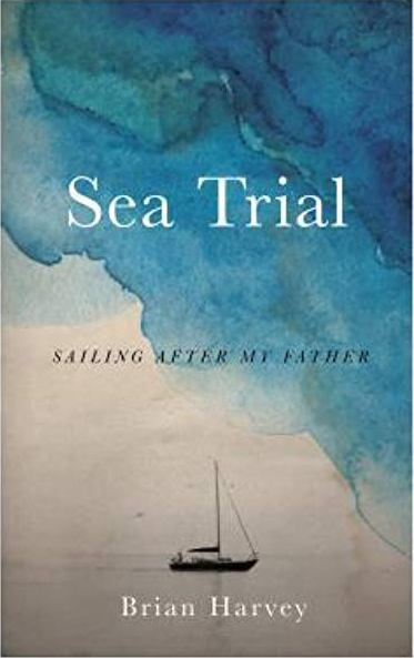 Essay: Sea Trial: Sailing after My Father