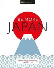 Book: Be More Japan: The Art of Japanese Living