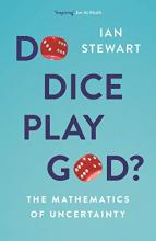 Essay : Do Dice Play God?: The Mathematics of Uncertainty