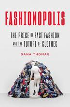 Essay: Fashionopolis: The Price of Fast Fashion and the Future of Clothes