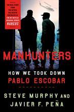 Book: Manhunters: How We Took Down Pablo Escobar