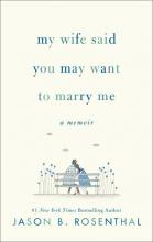 Book: My Wife Said You May Want to Marry Me