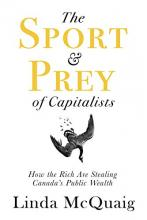 Essay: The Sport & Prey of Capitalists: How the Rich are Stealing Canada's Public Wealth