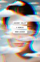 Book: Uncanny Valley: A Memoir