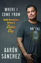 Book: Where I Come from: Life Lessons from a Latino Chef