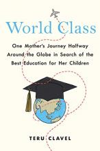 Essay: World Class: One Mother's Journey Halfway around the Globe in Search of the Best Education for Her Children